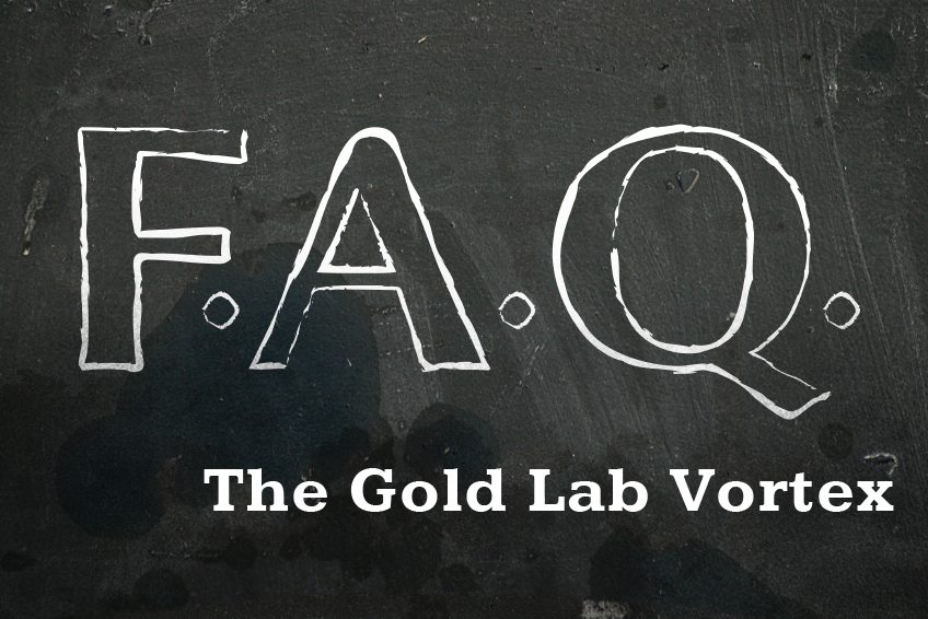 FAQ #1: The Gold Lab Vortex